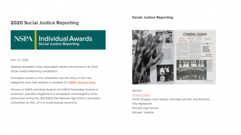 "Proudly Highlander - The Highlander's ""Coming Clean"" is awarded second place for the 2020 NSPA Social Justice Reporting award through the official website. The article has been acknowledged in a nationwide scale, and it's regarded as a 'first step for a long-term reform at McLean High School.'"